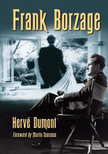 Frank Borzage: The Life and Films of a Hollywood Romantic <br />
