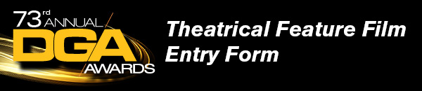 Theatrical Feature Entry Form - 73rd Awards