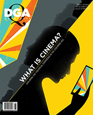 DGA Quarterly Magazine Spring 2018 What is Cinema?