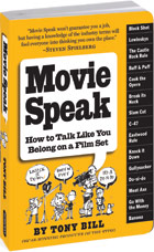Movie Speak: How to Talk Like <br />You Belong on a Film Set