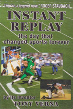 Instant Replay: The Day That Changed Sports Forever